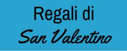 Regali di San Valentino per Lui