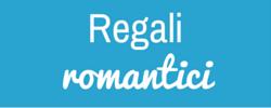 Regali romantici per lui