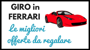Regalare Giro in Ferrari? Scopri come!
