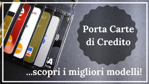 Porta Carte di Credito: ecco i modelli più apprezzati