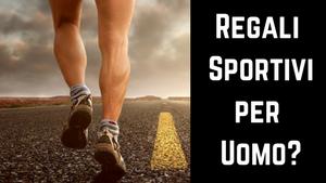 Regali Sportivi per Uomo? 23 Idee Regalo