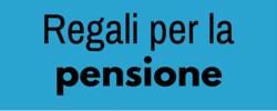 Regali per la pensione, regalo pensione uomo